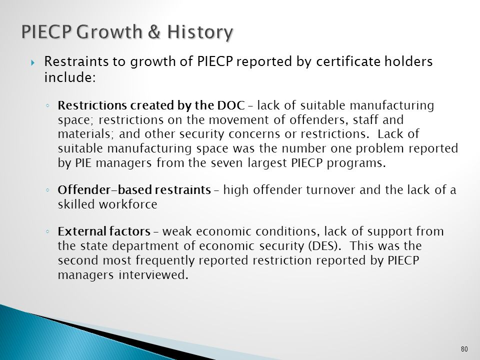 PIECP Growth & History Restraints to growth of PIECP reported by certificate holders include: