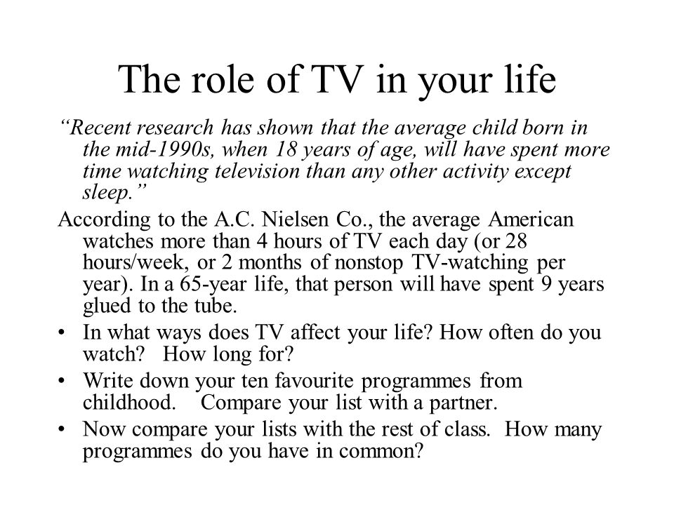 The role of TV in your life