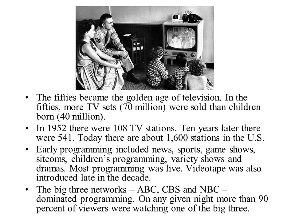 The fifties became the golden age of television