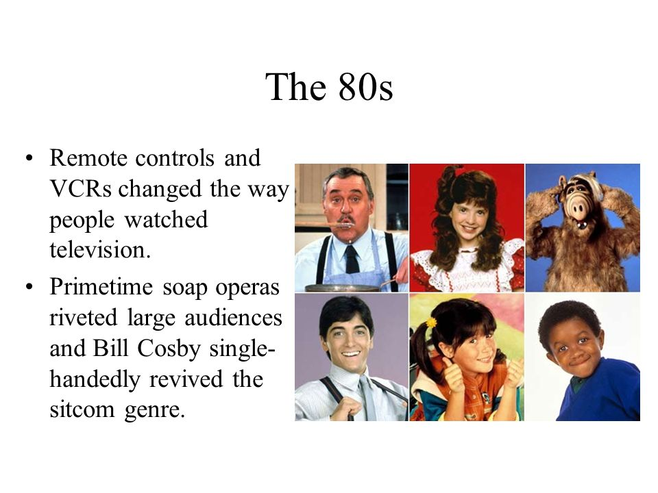 The 80s Remote controls and VCRs changed the way people watched television.