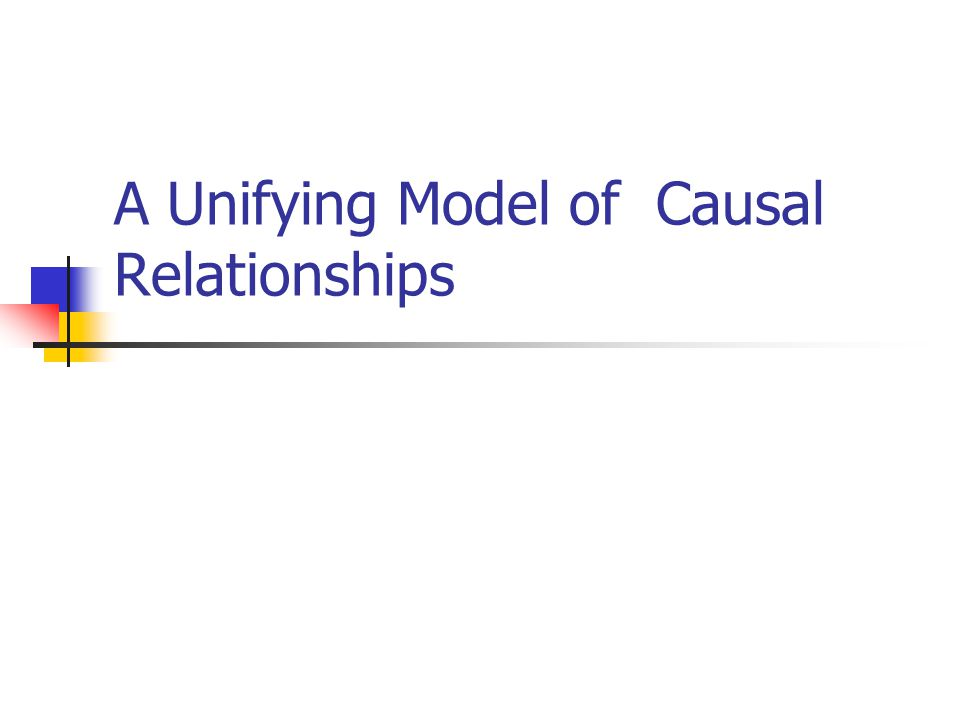 A Unifying Model of Causal Relationships