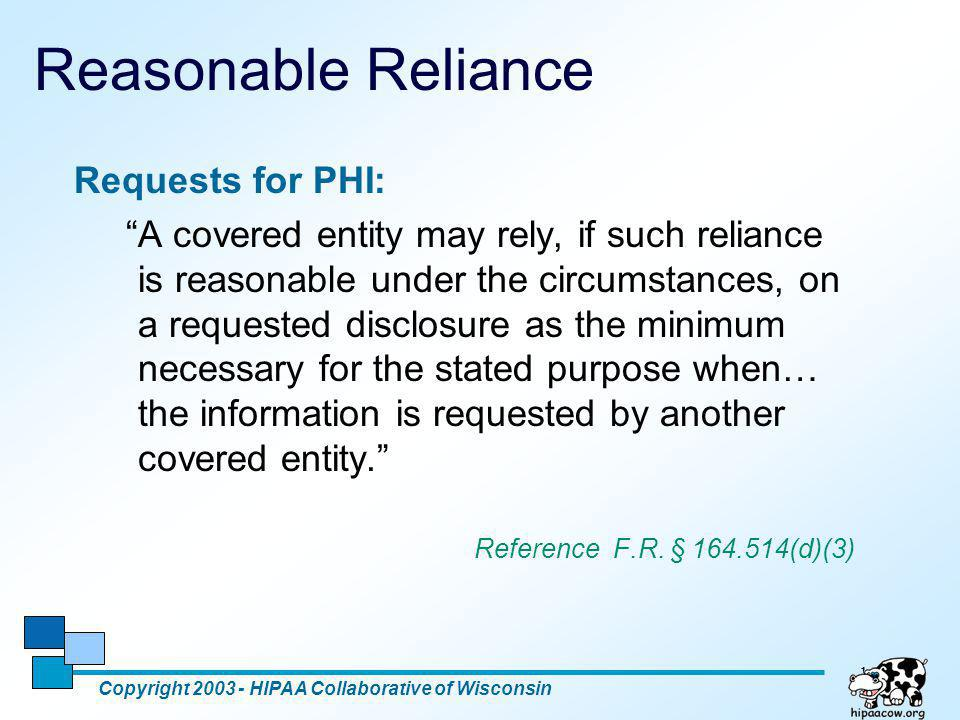 Reasonable Reliance Requests for PHI: