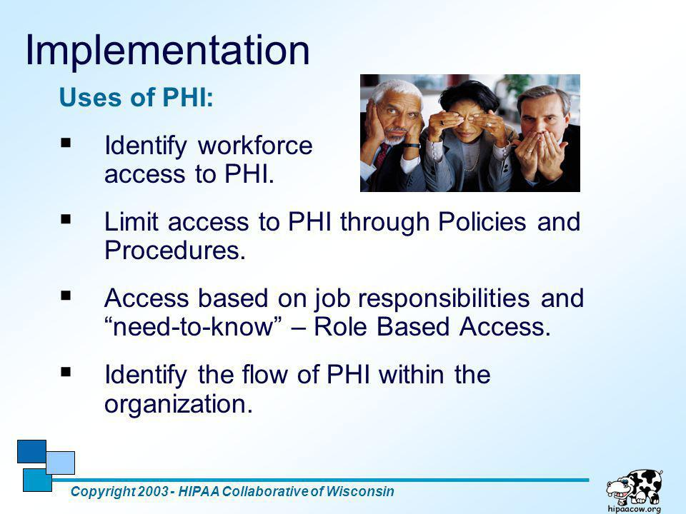 Implementation Uses of PHI: Identify workforce access to PHI.