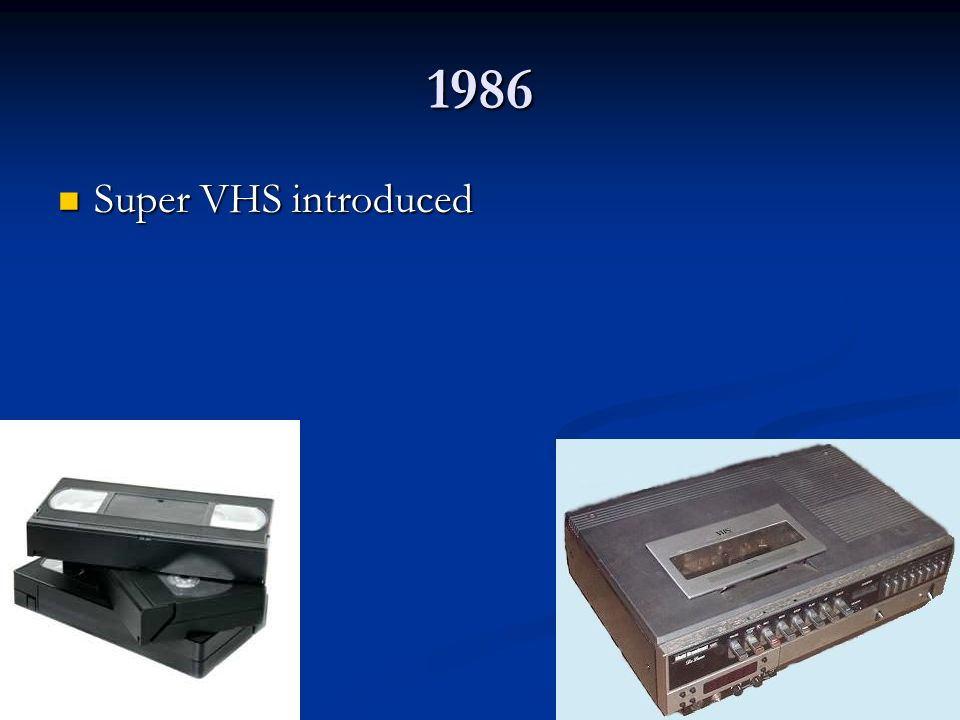 1986 Super VHS introduced