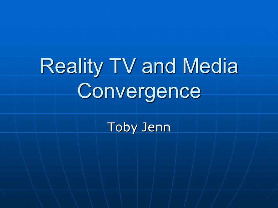 Reality TV and Media Convergence
