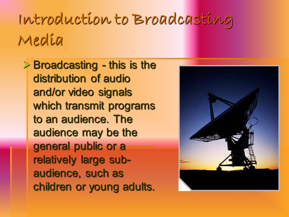 Introduction to Broadcasting Media