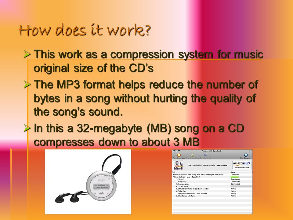 How does it work This work as a compression system for music original size of the CD's.