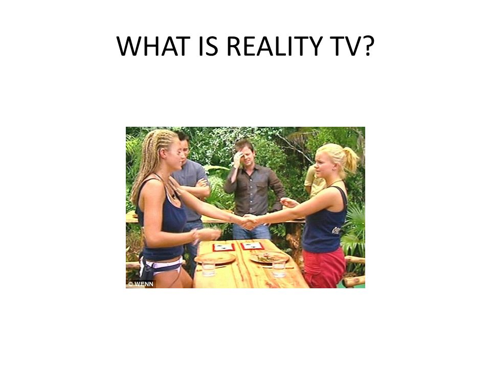 WHAT IS REALITY TV