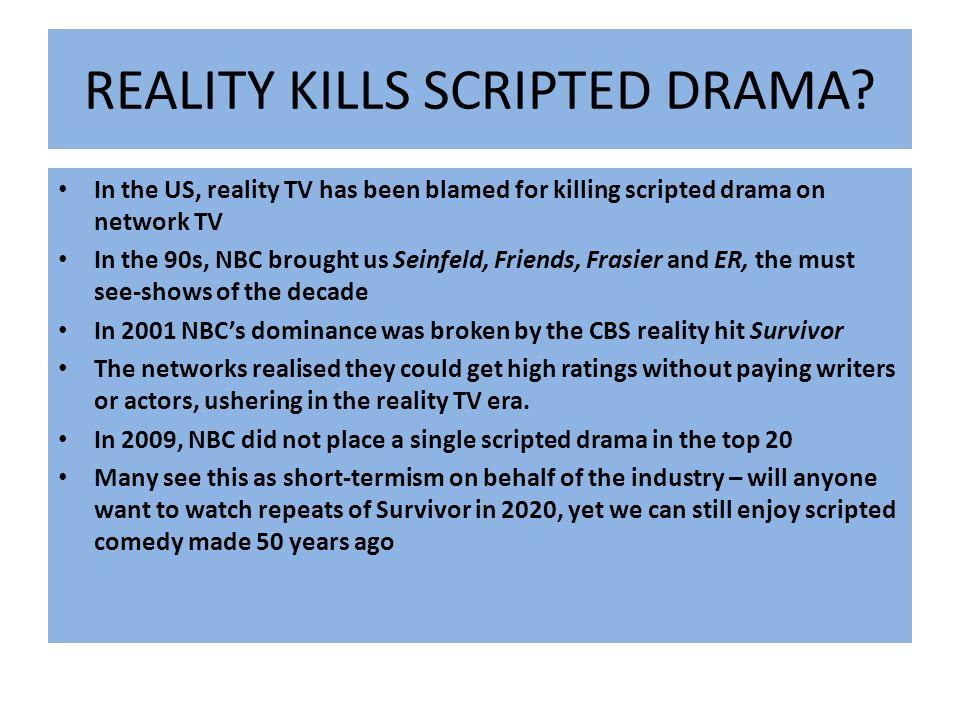 REALITY KILLS SCRIPTED DRAMA