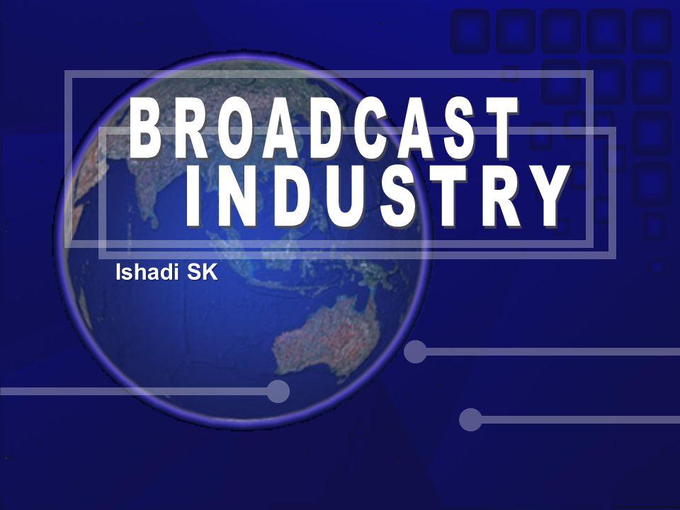 Ishadi SK BROADCAST INDUSTRY