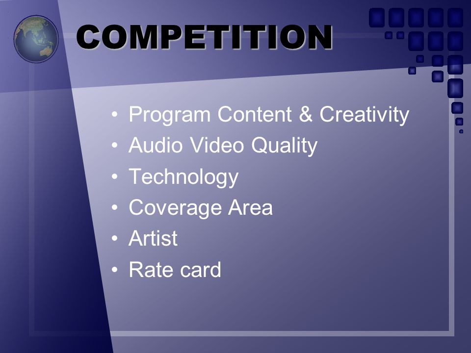 COMPETITION Program Content & Creativity Audio Video Quality