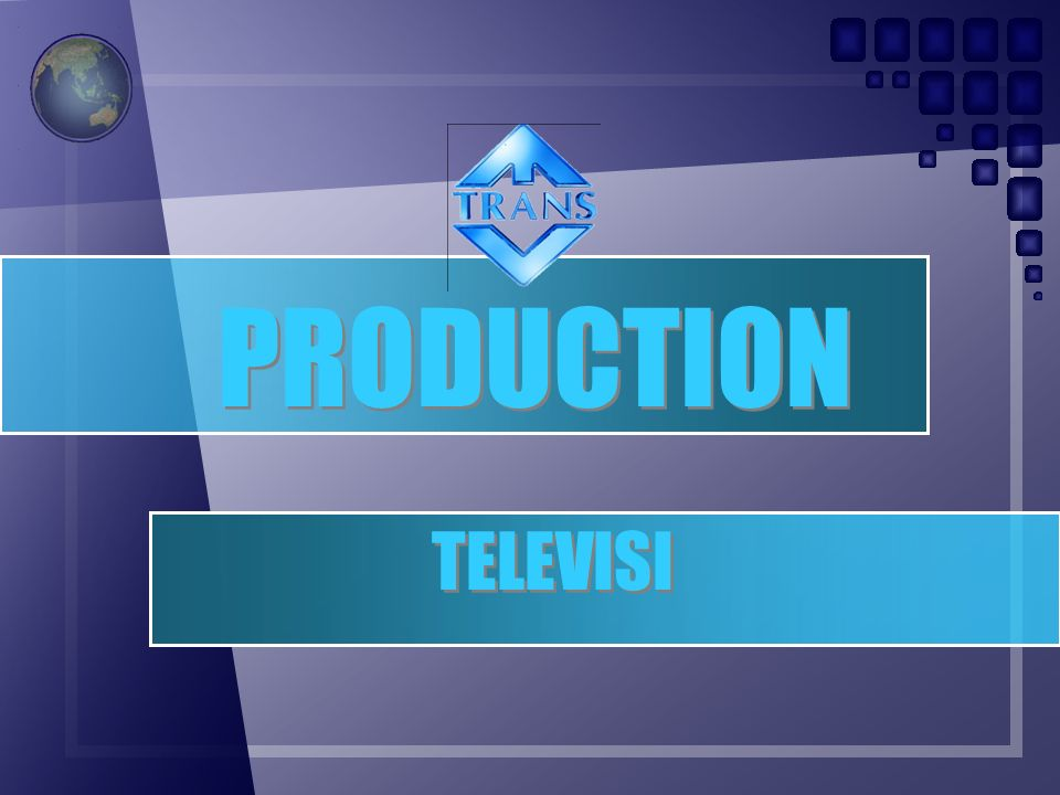 PRODUCTION TELEVISI