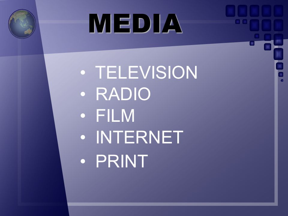 MEDIA TELEVISION RADIO FILM INTERNET PRINT