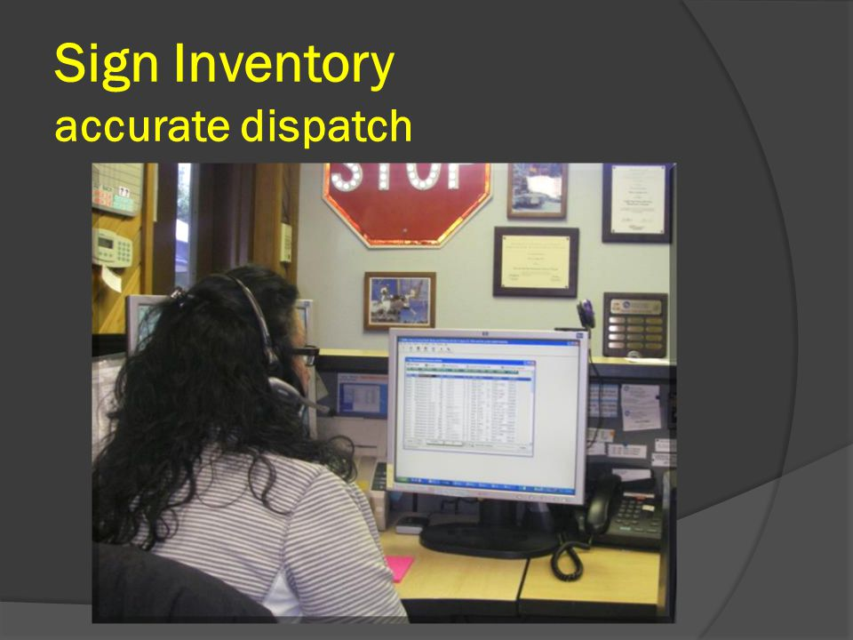 Sign Inventory accurate dispatch