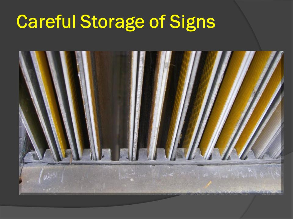 Careful Storage of Signs