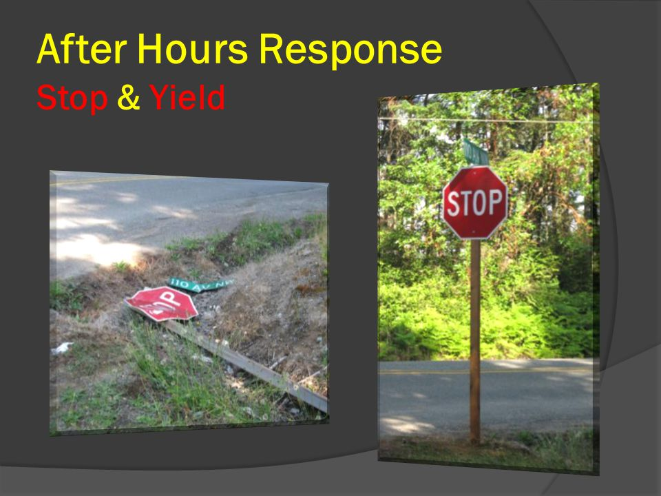 After Hours Response Stop & Yield