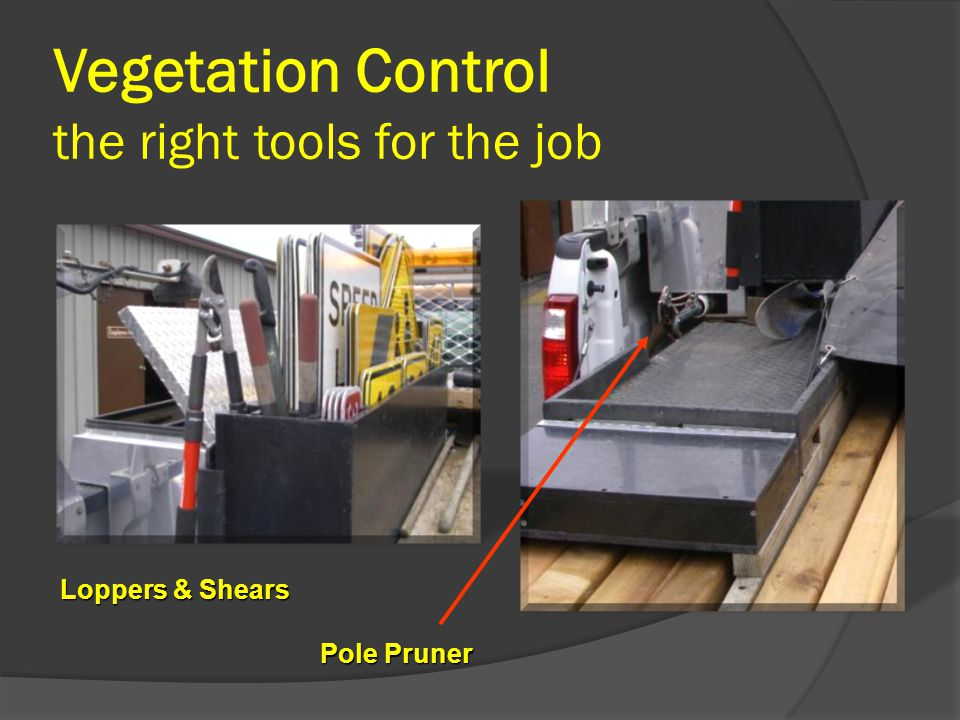 Vegetation Control the right tools for the job