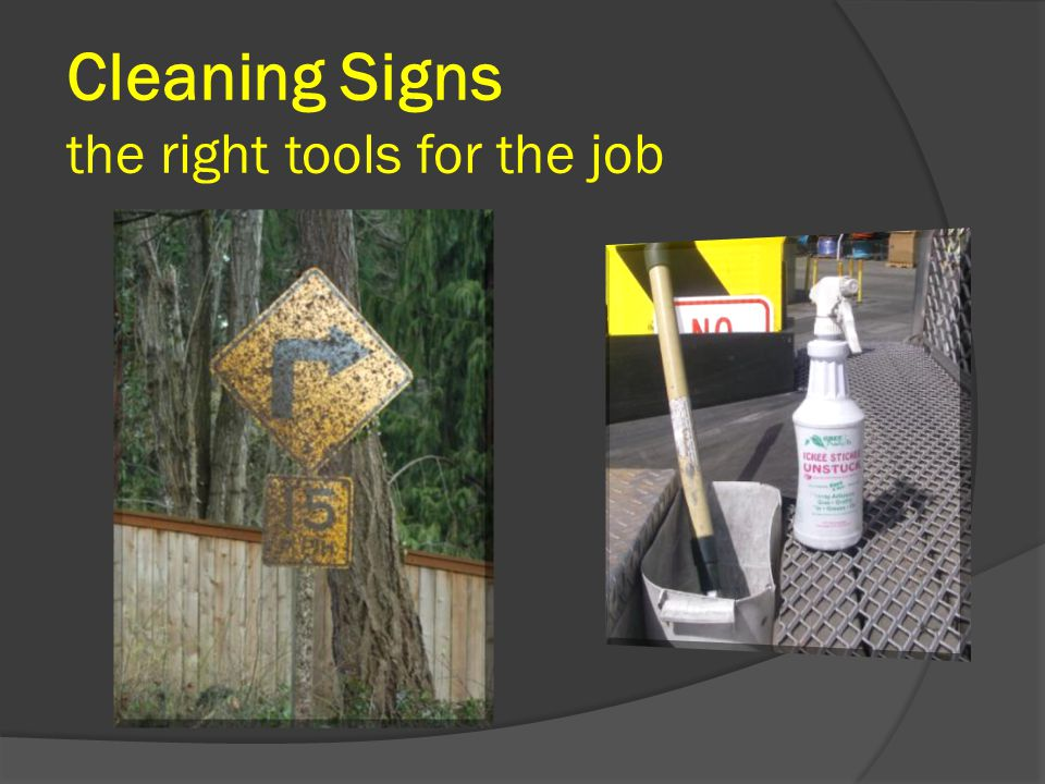 Cleaning Signs the right tools for the job
