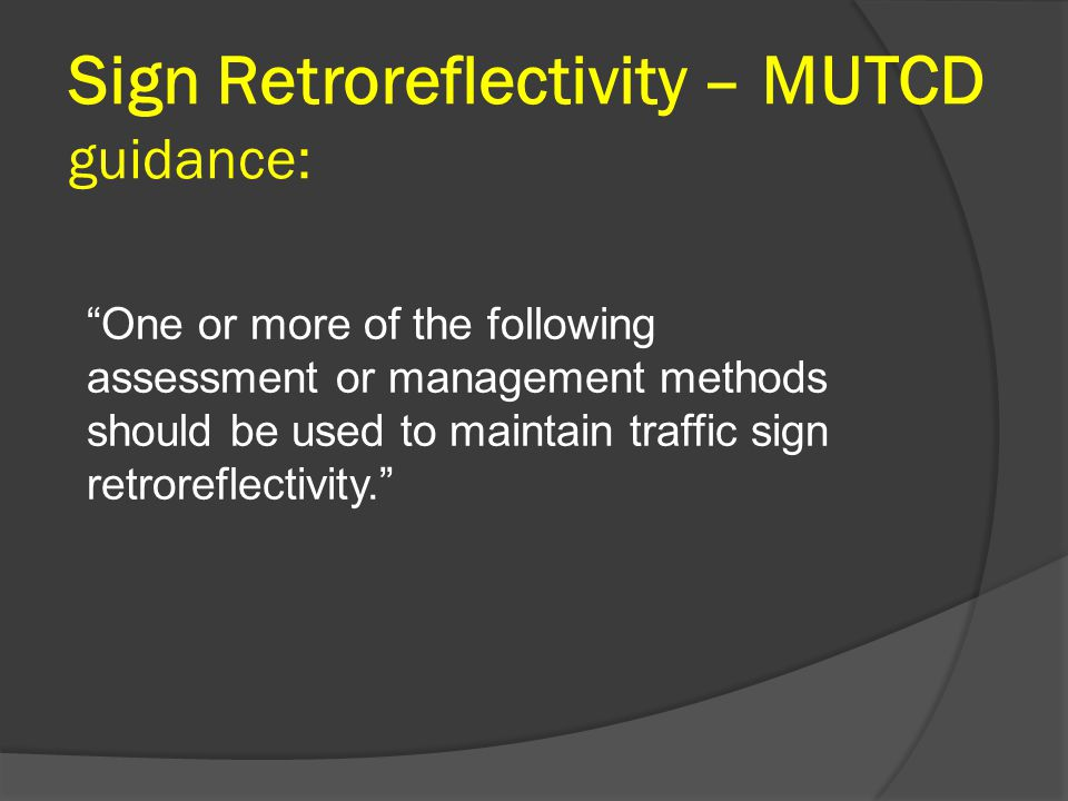 Sign Retroreflectivity – MUTCD guidance: