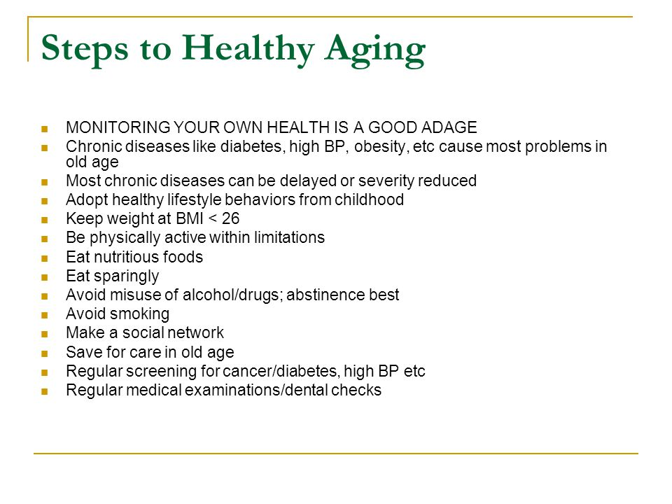 Steps to Healthy Aging MONITORING YOUR OWN HEALTH IS A GOOD ADAGE
