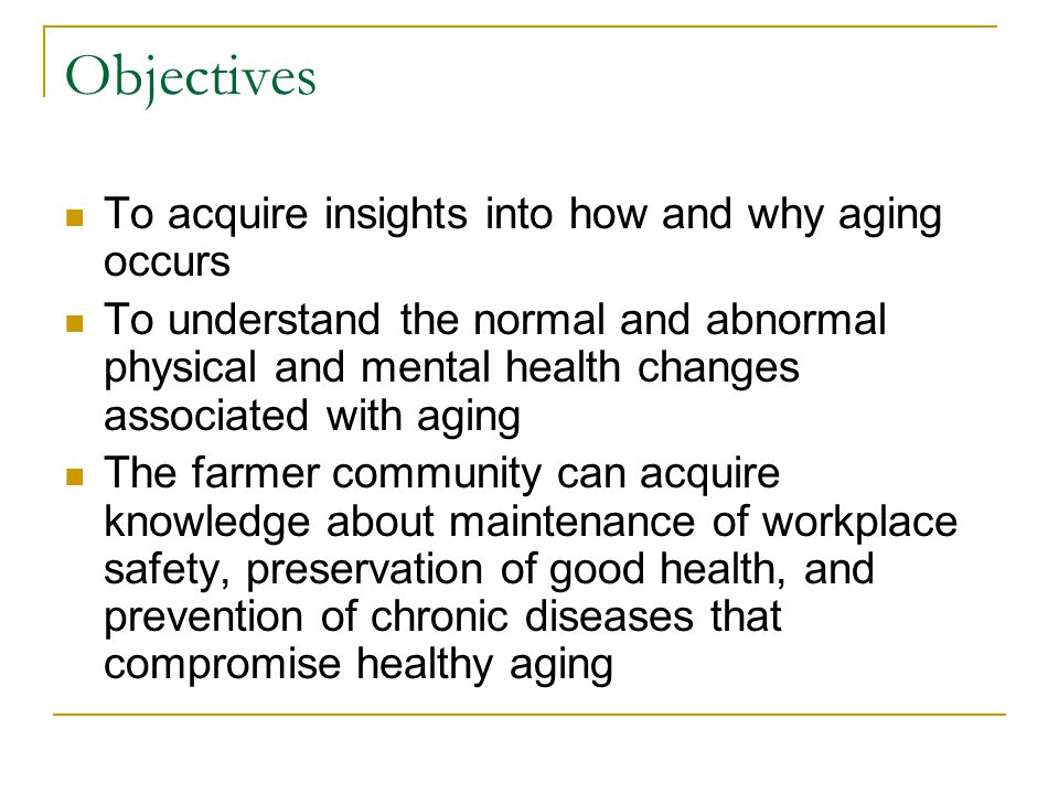 Objectives To acquire insights into how and why aging occurs