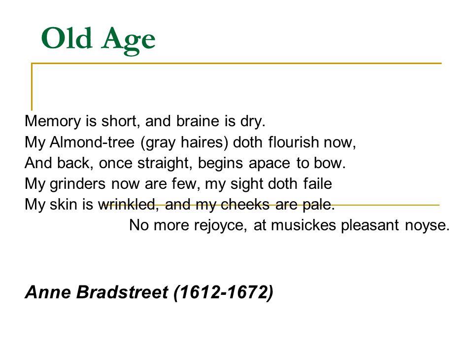 Old Age Anne Bradstreet (1612-1672)