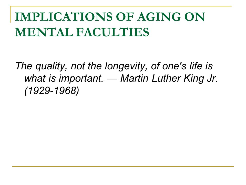IMPLICATIONS OF AGING ON MENTAL FACULTIES