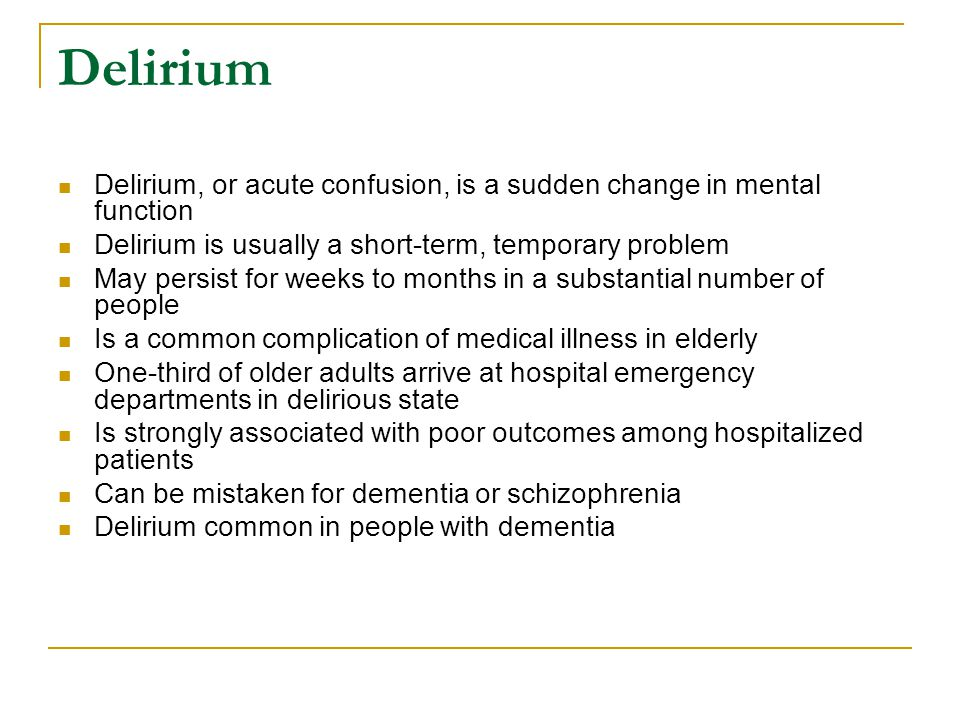 Delirium Delirium, or acute confusion, is a sudden change in mental function. Delirium is usually a short-term, temporary problem.
