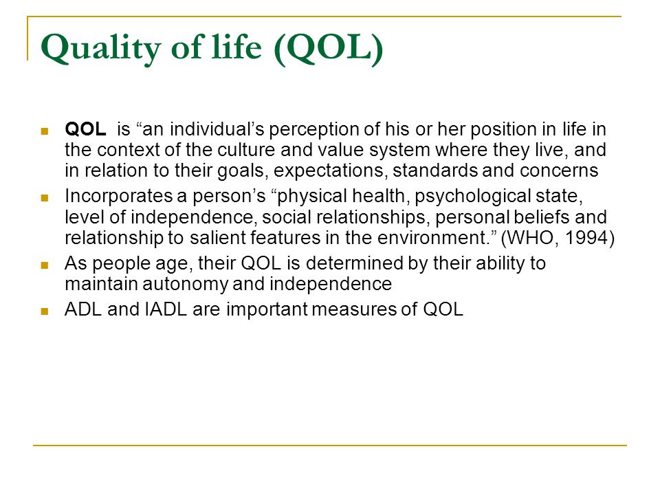 Quality of life (QOL)