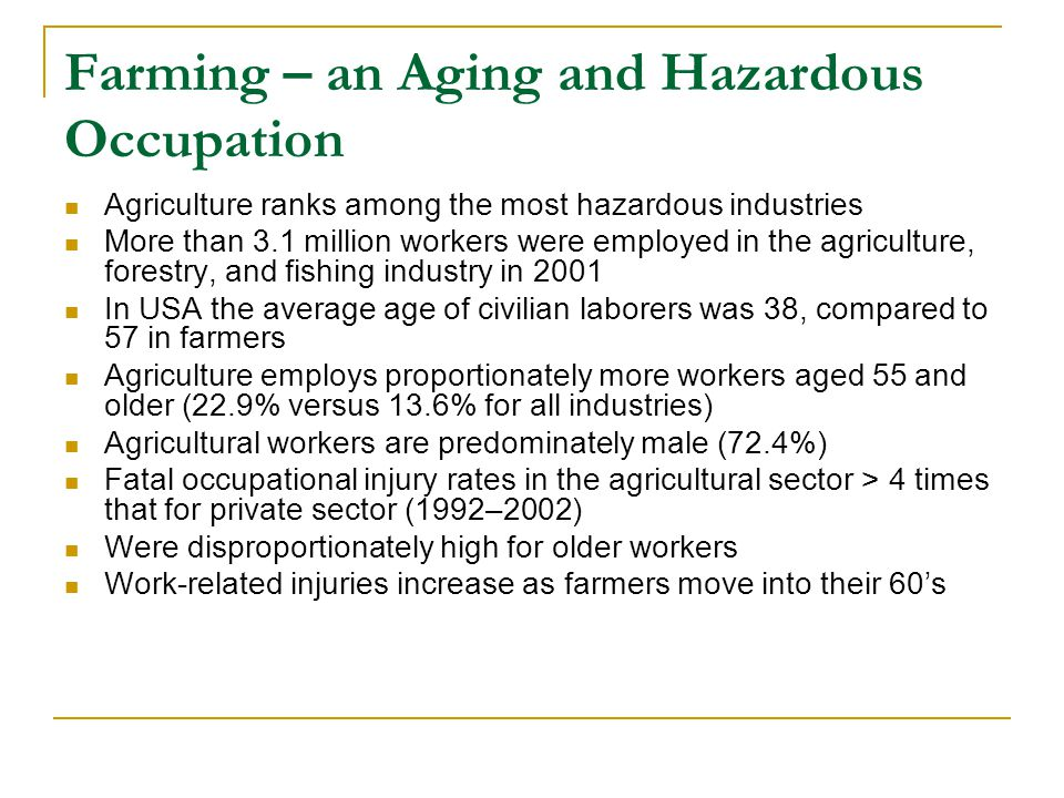 Farming – an Aging and Hazardous Occupation