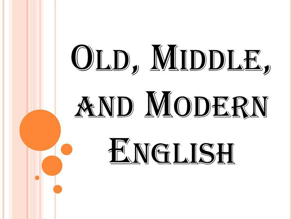 1 Old Middle And Modern English