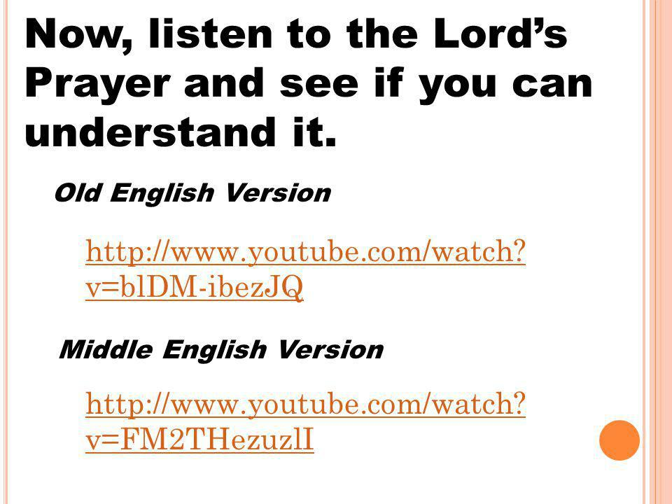 Now, listen to the Lord's Prayer and see if you can understand it.