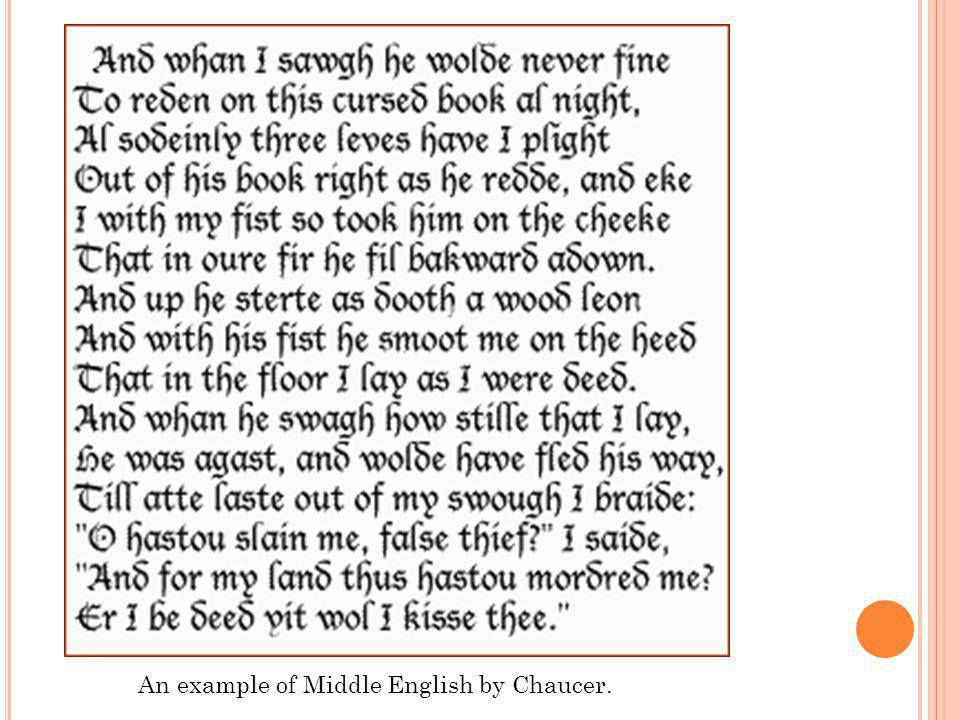 An example of Middle English by Chaucer.