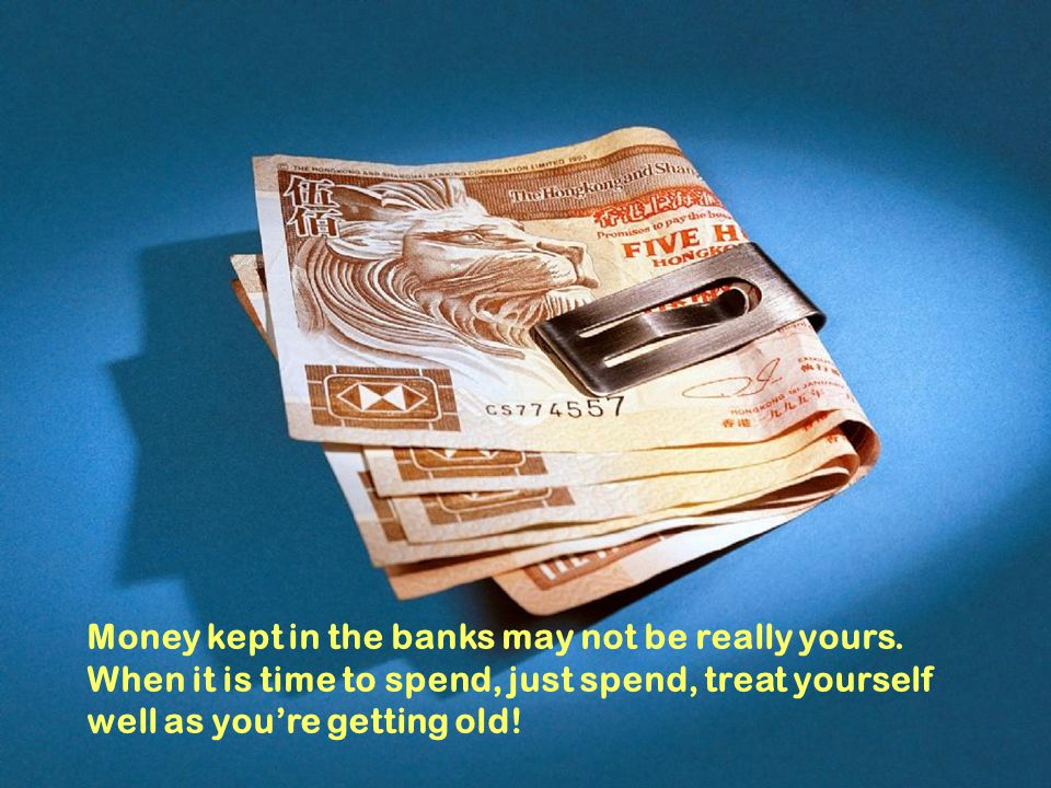 Money kept in the banks may not be really yours.