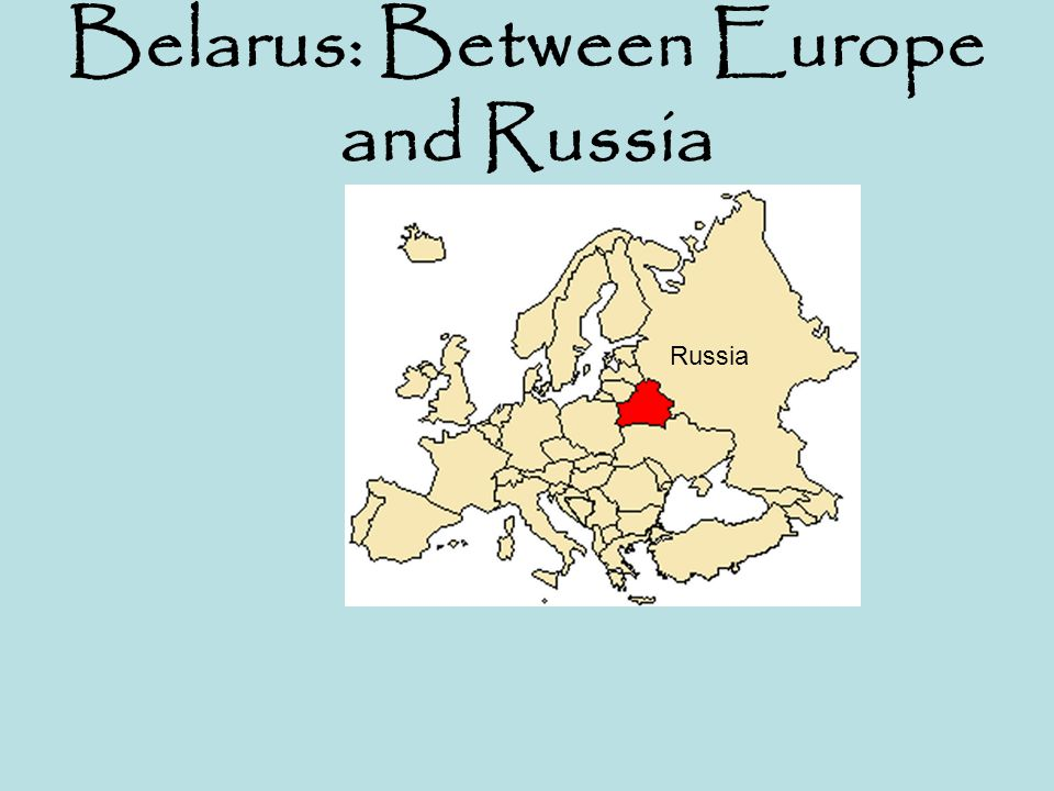 Belarus: Between Europe and Russia