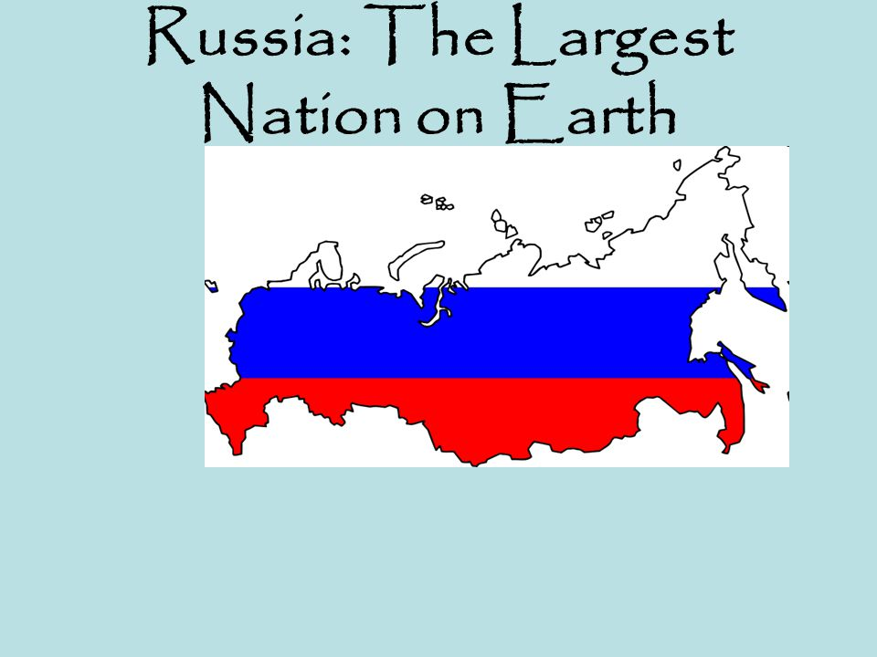 Russia: The Largest Nation on Earth