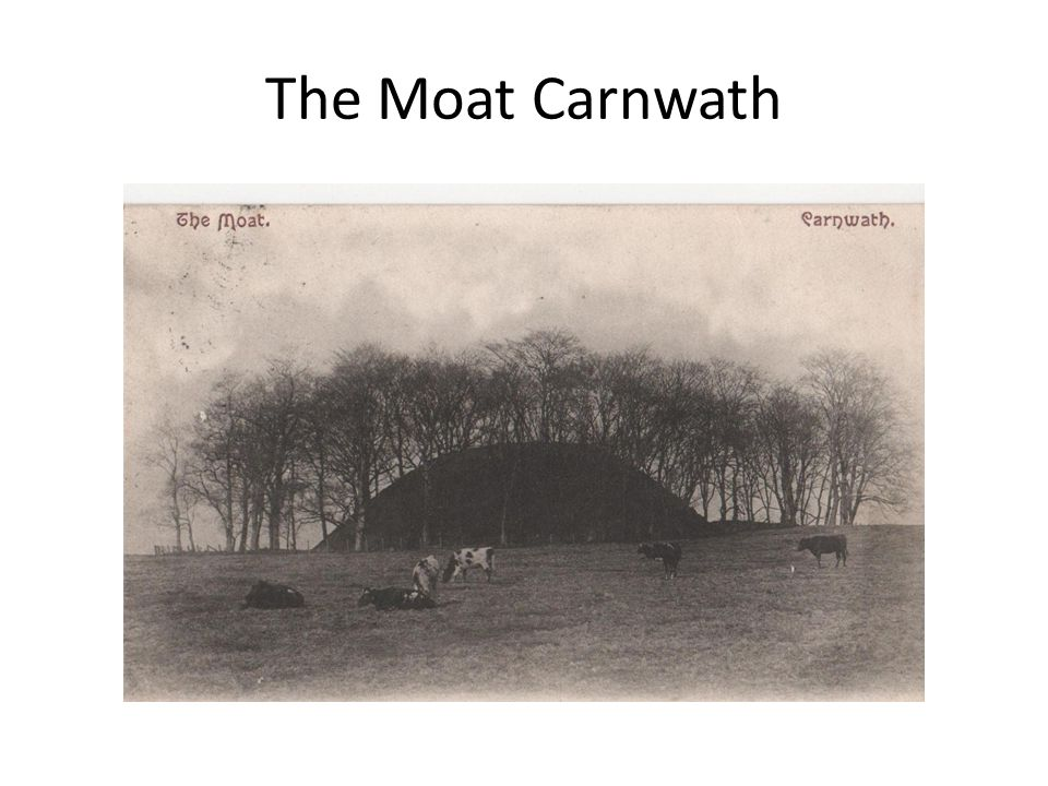 The Moat Carnwath