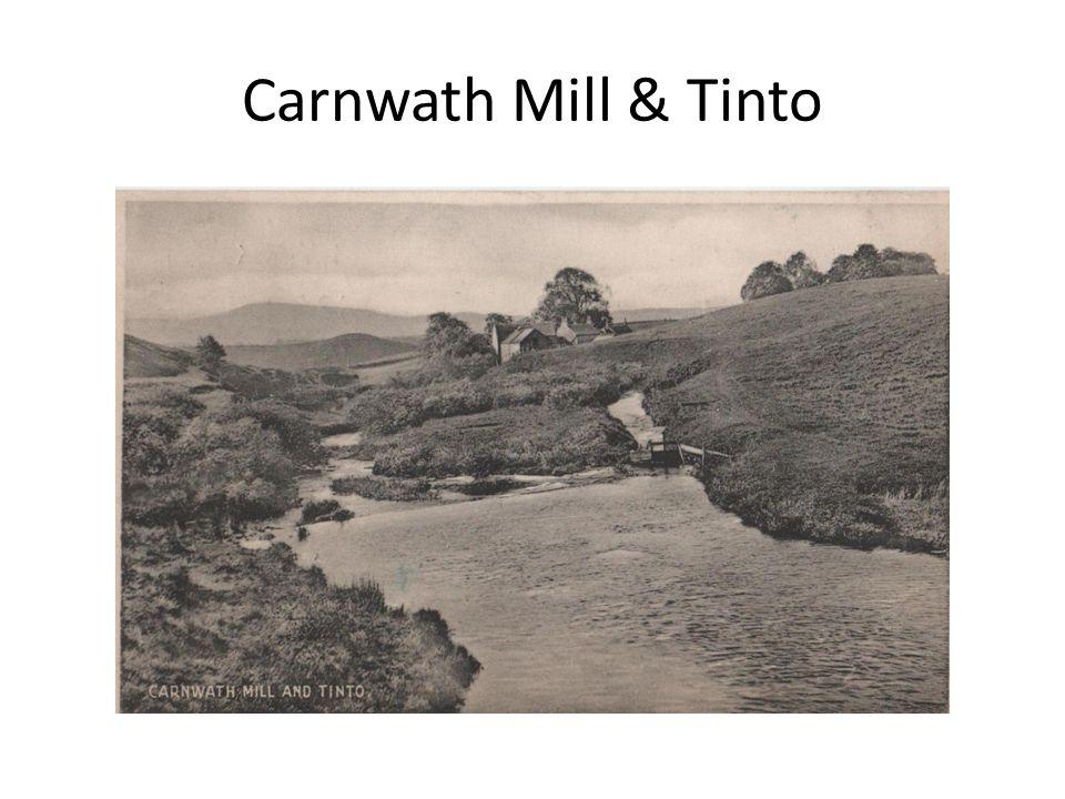 Carnwath Mill & Tinto