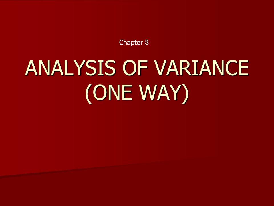 ANALYSIS OF VARIANCE (ONE WAY)