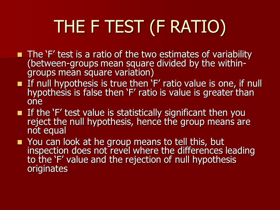 THE F TEST (F RATIO)