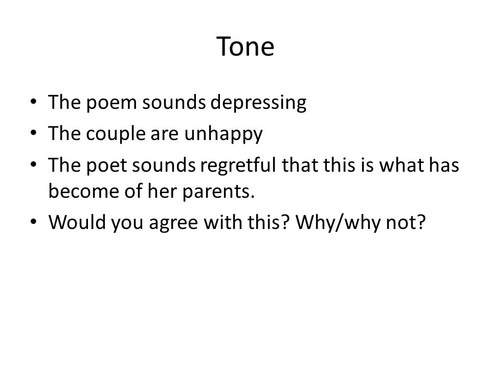 Tone The poem sounds depressing The couple are unhappy