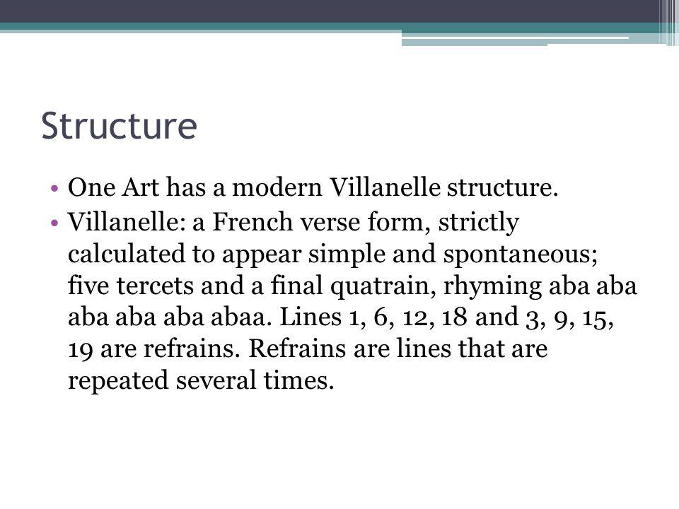 Structure One Art has a modern Villanelle structure.