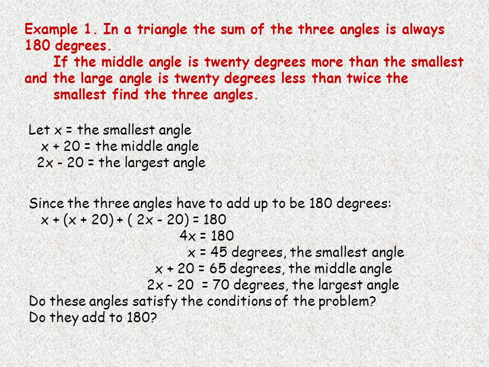 Example 1. In a triangle the sum of the three angles is always 180 degrees.