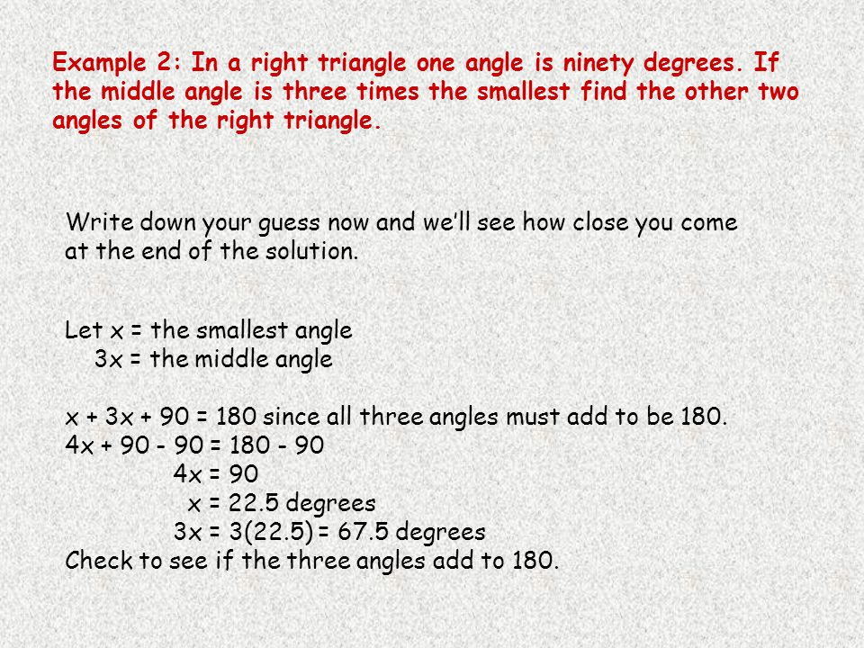 Example 2: In a right triangle one angle is ninety degrees
