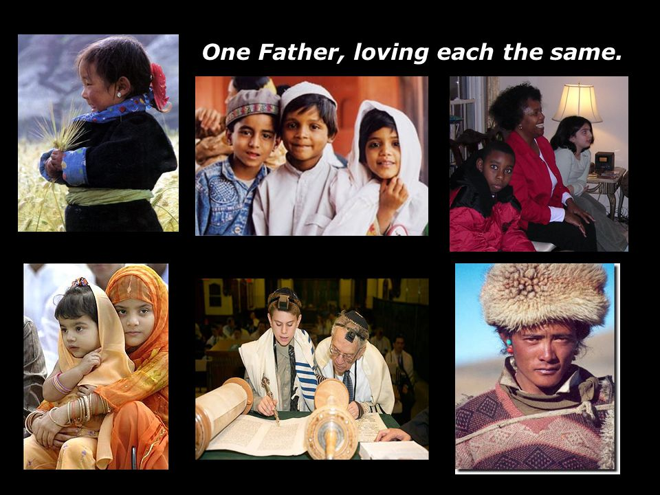 One Father, loving each the same.
