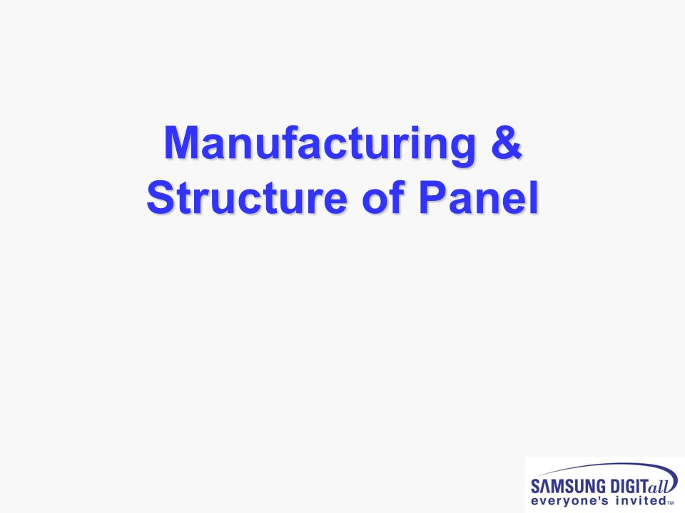 Manufacturing & Structure of Panel