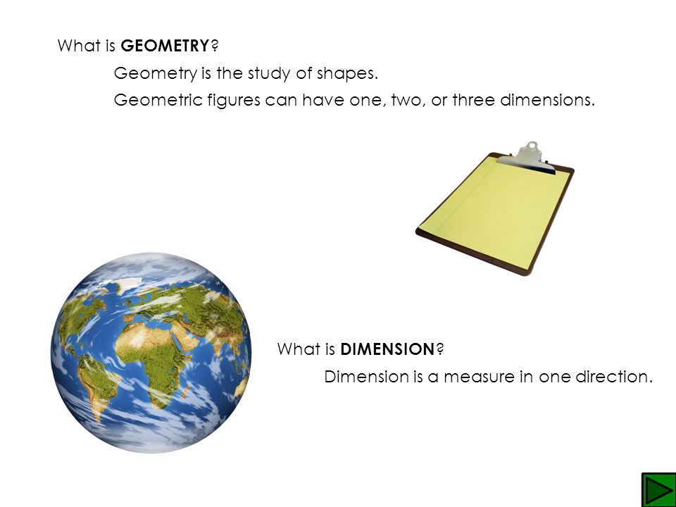 What is GEOMETRY Geometry is the study of shapes. Geometric figures can have one, two, or three dimensions.