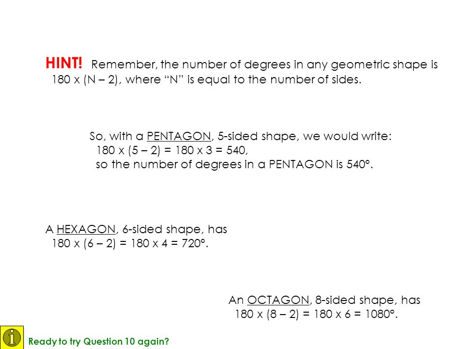 HINT! Remember, the number of degrees in any geometric shape is
