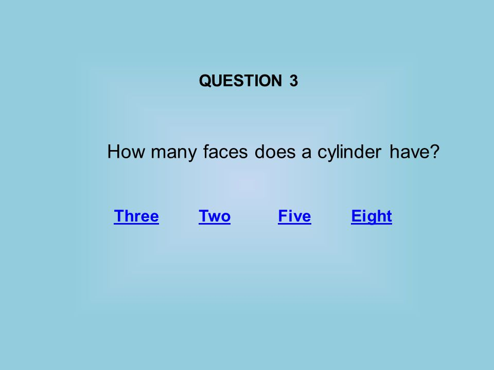 How many faces does a cylinder have
