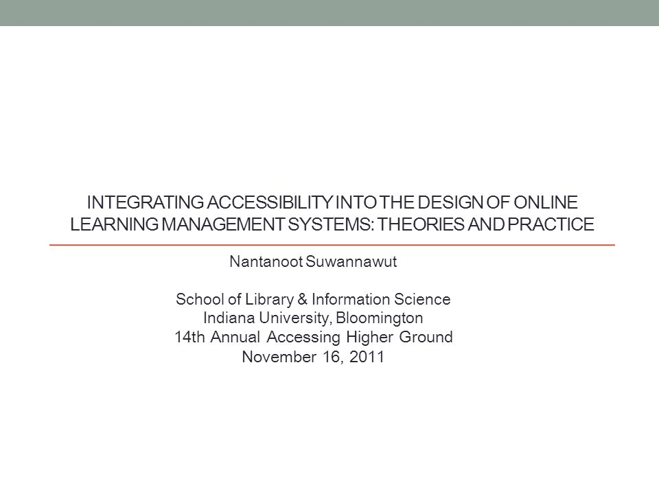 Integrating Accessibility into the Design of Online Learning Management systems: Theories and practice